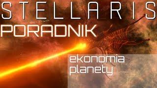 Stellaris Poradnik 2019 (PL) - ekonomia i zarządzanie planetami.