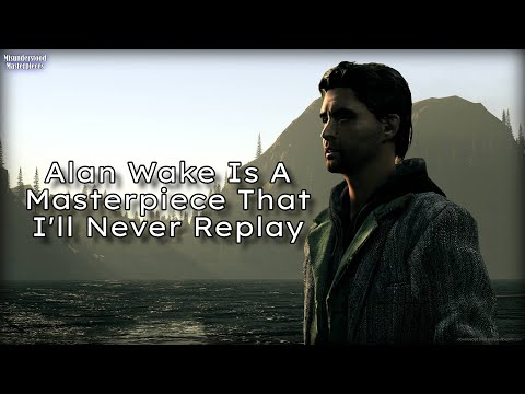 Fearing Death and Letting Go || Misunderstood Masterpieces #3 - Alan Wake |