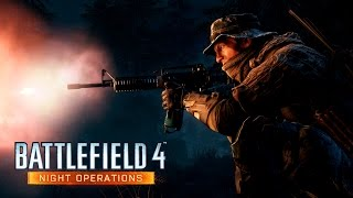 Battlefield 4 Night Operations Cinematic Trailer(What's it like to play a Battlefield 4™ map that takes place at night? You'll know soon enough, when Battlefield 4 Night Operations releases in September 2015., 2015-08-19T16:00:01.000Z)