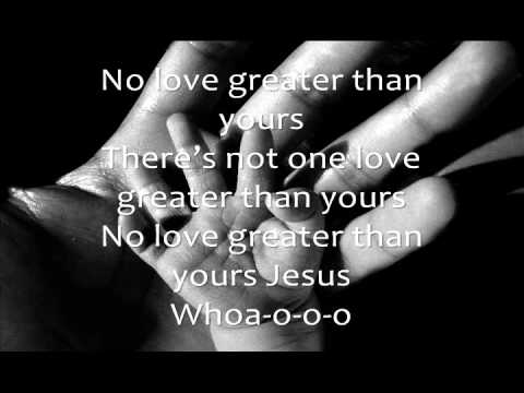 Worth Dying For-No Love Greater Lyrics