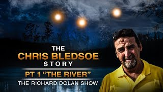 The Chris Bledsoe Story Pt 1: The River. The Richard Dolan Show.