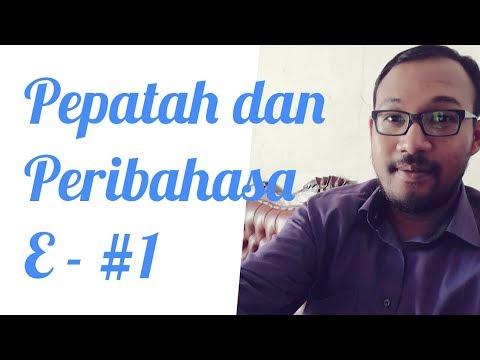 Belajar Bahasa Indonesia - Pepatah dan Peribahasa E - #1