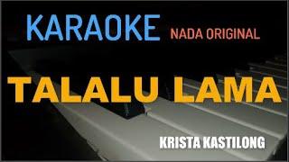 "Download Video KARAOKE MANADO TALALU LAMA ""KRISTA KASTILONG"" (KEYBOARD) MP3 3GP MP4"