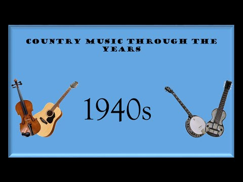 Country Music Through The Years: 1940s