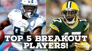 2018 FANTASY FOOTBALL: TOP 5 BREAKOUT PLAYERS TO TARGET!