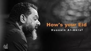 How\'s your Eid | Hussain Alakraf