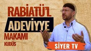 Rabiatü'l Adeviyye Makamı | Kudüs