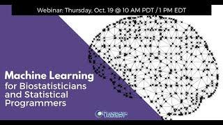 Machine Learning for Biostatisticians & Statistical Programmers Webinar