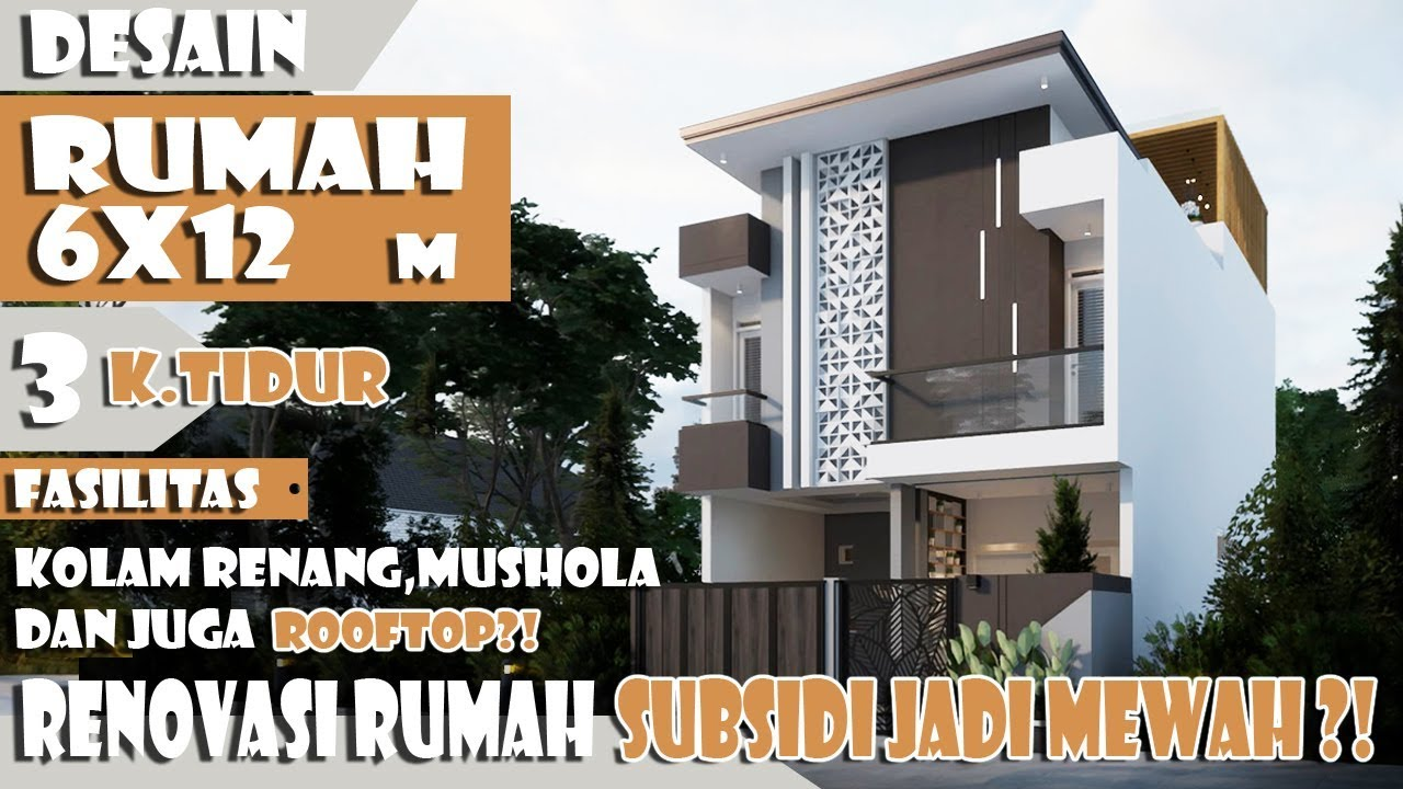 Desain Rumah Lahan 6x12 M 3 Kamar Tidur Fasilitas Kolam Renang Rooftop Dan Mushola Youtube