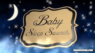 BABY SLEEP SOUNDS WHITE NOISE | Soothes Crying, Colicky Infant & Helps Child Sleep