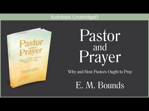 Pastor and Prayer | E. M. Bounds | Free Christian Audiobook