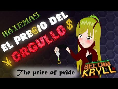 El precio del orgullo  Below Kryll