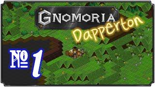 Gnomoria: Dapperton- Episode 1 (New Beginnings)