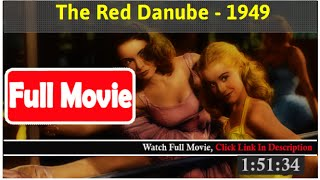The Red Danube (1949) *Full MoVieS*#