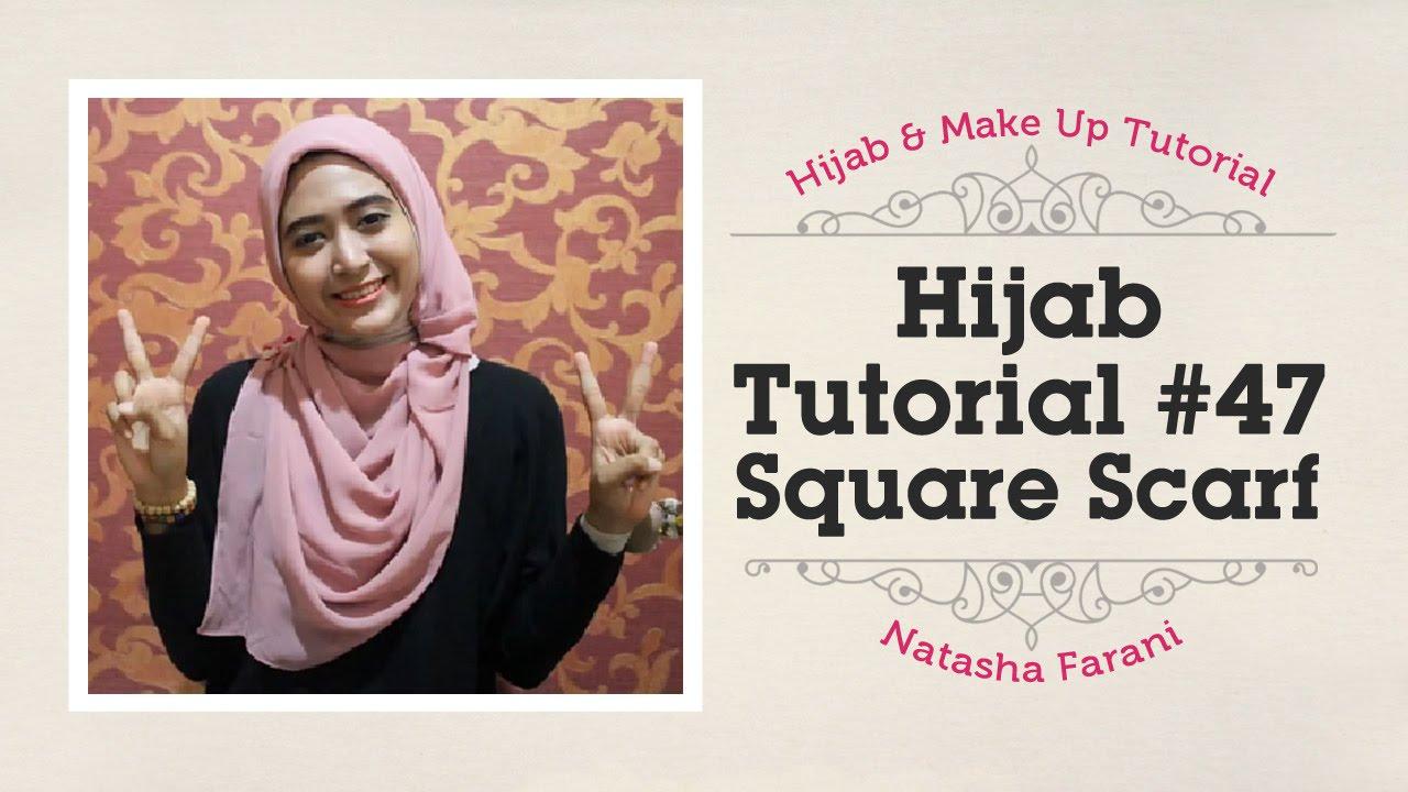 Hijab Tutorial Paris Segi Empat Square Scarf Natasha Farani