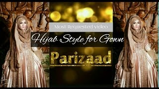 Most Requested Tutorial Hijab Style with Gown & Crown | PariZaaD