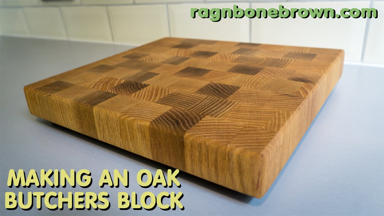 Making An End Grain Chopping Board Butcher S Block From Salvaged Oak You