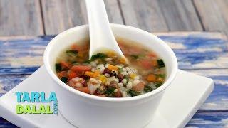 Nourishing Barley Soup (diabetic And Cholesterol Friendly) By Tarla Dalal