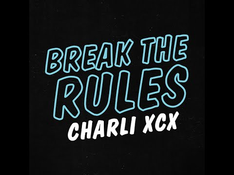 Charli XCX - Break The Rules [Lyrics Video]
