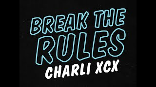 Charli XCX - Break The Rules [Lyrics Video]