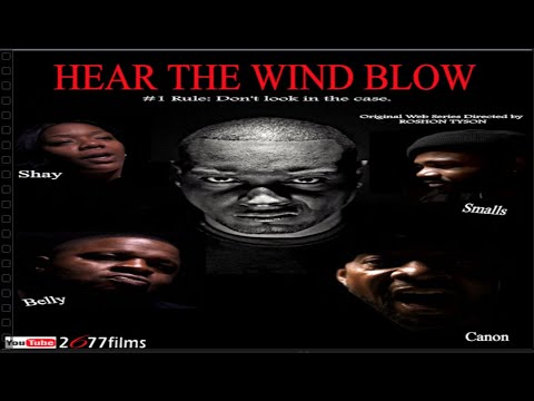 HEAR THE WIND BLOW Season 1 Part 2