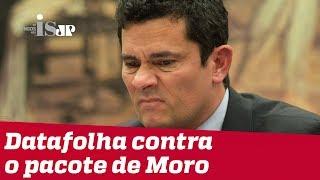 Datafolha contra o pacote de Sergio Moro