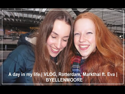 A day in my life | VLOG, Rotterdam, Markthal ft. Eva | BYELLENMOORE