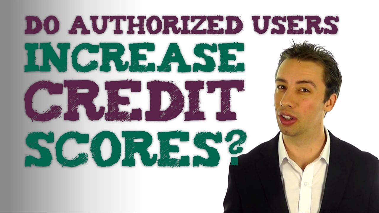Do Authorized User Accounts Increase Your Credit Score?