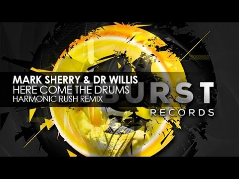 Mark Sherry & Dr Willis - Here Come The Drums (Harmonic Rush Remix)
