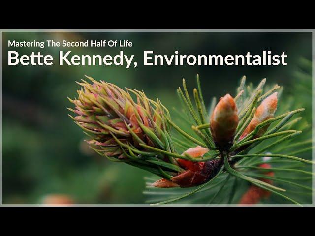 TEASER!  Bette Kennedy, Environmentalist