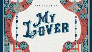 "Birdtalker - ""My Lover"" [Live in Nashville]"