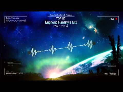 Top-50 Euphoric Hardstyle Mix (Year 2015) [HQ Mix]