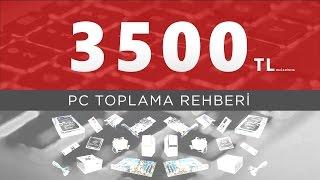 3500 TL SİSTEM TOPLAMA REHBERİ (YENİ)