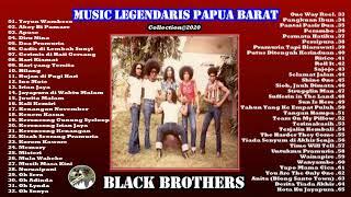 BLACK BROTHERS-GRUP BAND LEGENDARIS WEST PAPUA-65 LAGU