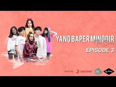 YANG BAPER MINGGIR THE SERIES - EPISODE 3