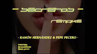 Ramón Hernández & Pepe Pecero - Secretos (Remake)