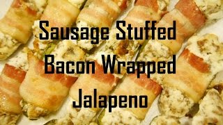 Sausage Stuffed Bacon Wrapped Jalapeno
