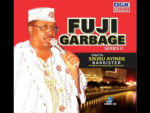 Fuji Garbage Series 2 by Dr Sikiru Ayinde Barrister