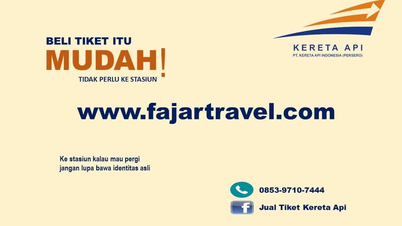Hub 0853 9710 7444 Telkomsel Tiket Kereta Api Ekonomi Ac Online