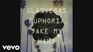Glasvegas - Euphoria, Take My Hand (Official Audio)