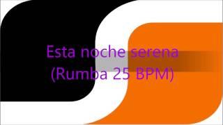 Esta noche serena (Rumba 25 BPM)