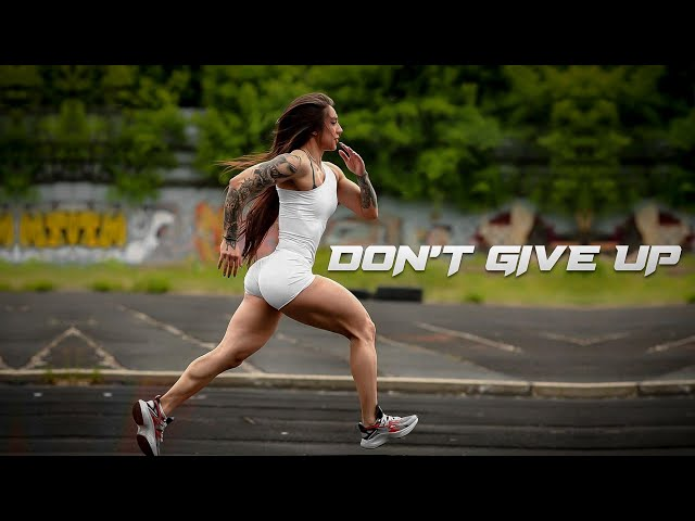 DON'T GIVE UP - Female Fitness Motivation 🔥