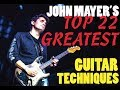 JOHN MAYER's 22 Greatest Guitar Techniques!