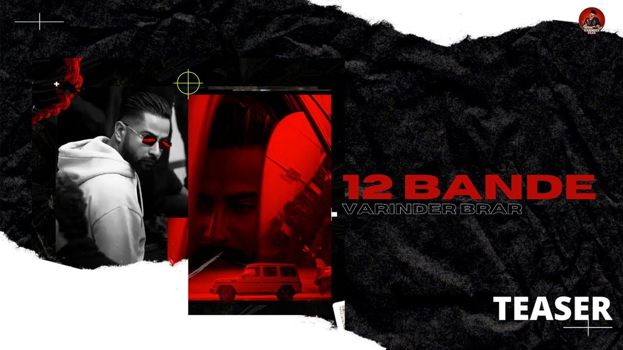 Download 12 Bande - Varinder Brar (Official Teaser )   New Punjabi Song 2021   Latest Punjabi Song 2021  