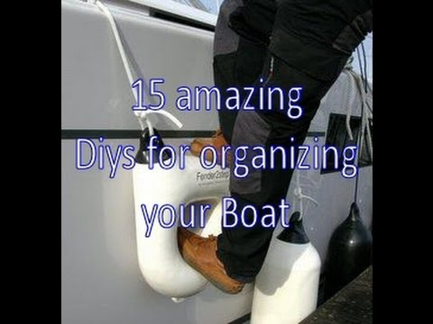 15 Amazing Diy Ideas For Organizing Your Boat