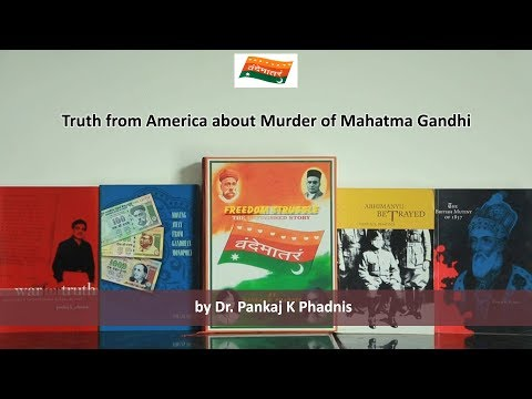 Truth from US About Murder of Mahatma by Dr Pankaj K Phadnis