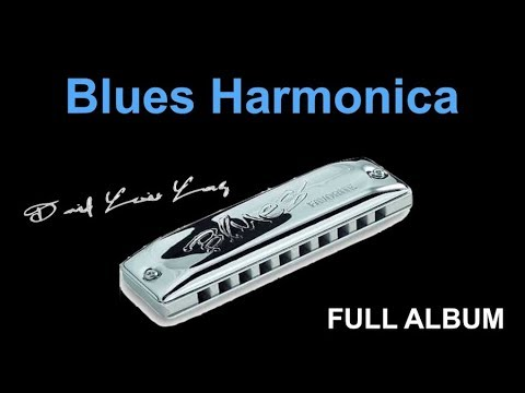 Blues Harmonica: About Last Night - FULL ALBUM (Best of Blues Harmonica)