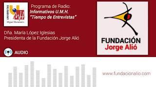 Radio Informativos UMH Entrevista María López Fundación Jorge Alió