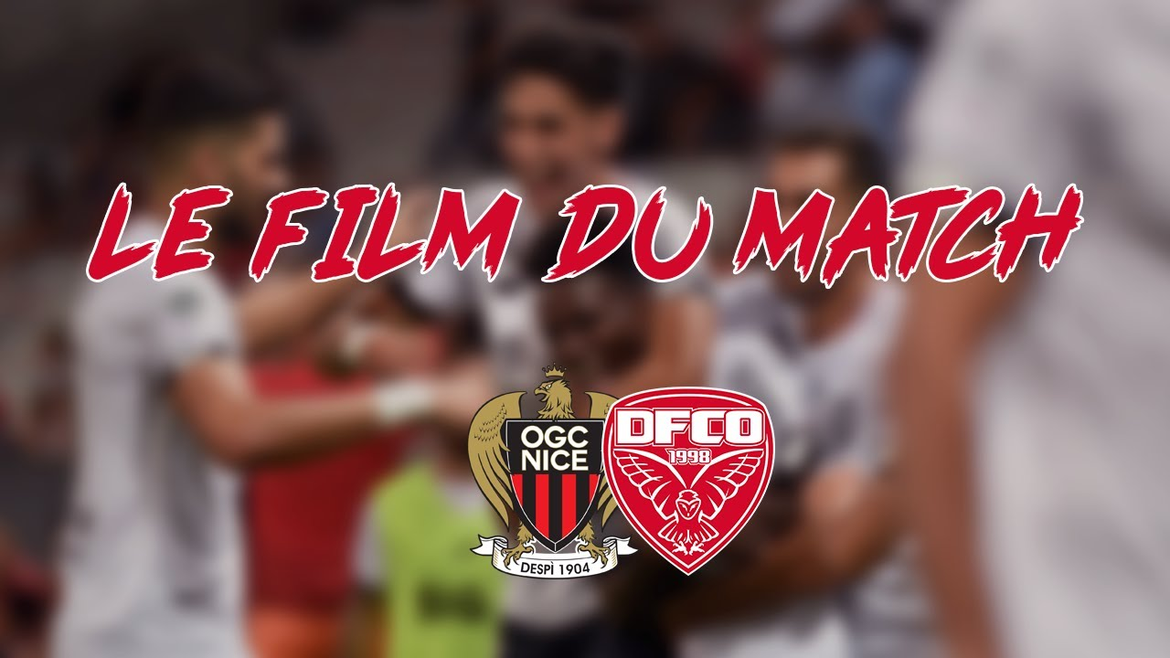 LE FILM DU MATCH #3 NICE VS DIJON I HD