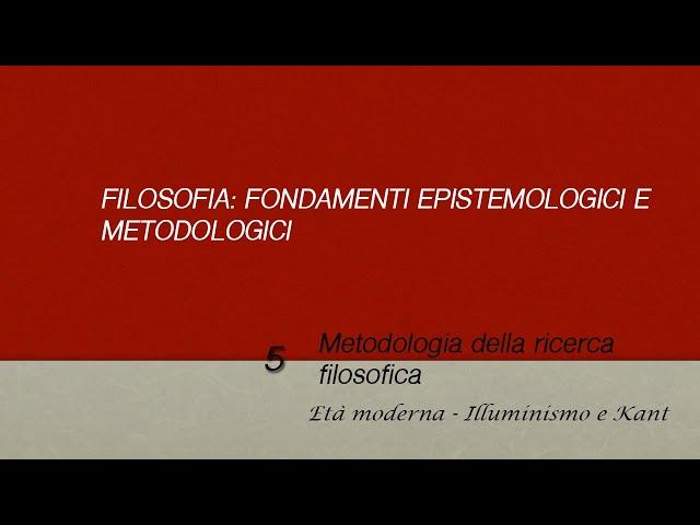 Metodologia della ricerca filosofica: Illuminismo, Kant e il Criticismo